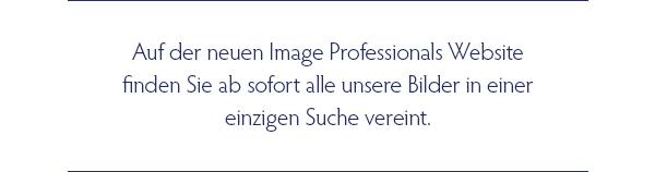 Auf der neuen Image Professionals Website finden Sie ab sofort alle unsere Bilder in einer einzigen Suche vereint.